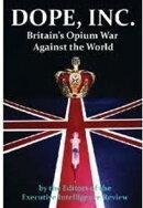 Dope, Inc. Britain's Opium War Against The U.S