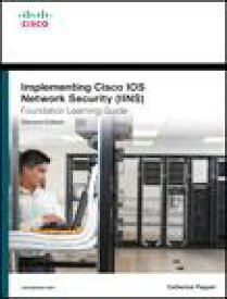 Implementing Cisco IOS Network Security (IINS 640-554) Foundation Learning Guide【電子書籍】[ Catherine Paquet ]