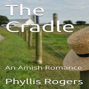 The Cradle : An Amish Romance