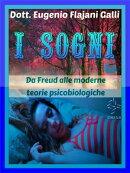 I SOGNI - Da Freud alle Moderne Teorie Psicologiche e Psicobiologiche