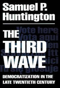 The Third WaveDemocratization in the Late 20th Century【電子書籍】[ Samuel P. Huntington ]