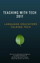 Teaching with Tech 2017: Language Educators Talking Tech