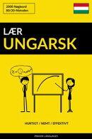 Lær Ungarsk: Hurtigt / Nemt / Effektivt: 2000 Nøgleord