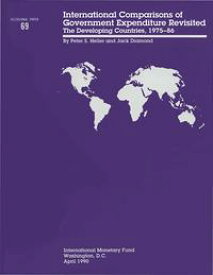 International Comparisons of Government Expenditure Revisited: The Developing Countries 1975-86 - Occa Paper No.69【電子書籍】[ International Monetary Fund ]