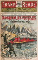 "Frank Reade Jr.'s Submarine Boat ""The Explorer""; or, to the North Pole Under the Ice"