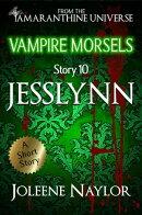 Jesslynn (Vampire Morsels)
