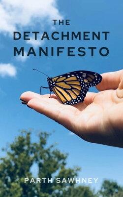 The Detachment Manifesto