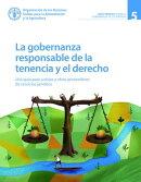La gobernanza responsable de la tenencia y el derecho: Una guía para juristas y otros proveedores de servic…