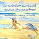Märchenbuch Die zauberhafte Märchenwelt von Hans Christian Andersen: Märchenklassiker aus Andersens Märc…