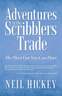 Adventures in the Scribblers TradeThe Most Fun You Can Have【電子書籍】[ Neil Hickey ]