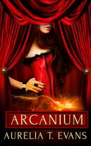 Arcanium: Part One: A Box Set