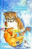 Wonka Presents! The Story of Diva: Part Three & The final instalment