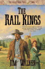 Rail Kings, The (Wells Fargo Trail Book #3)【電子書籍】[ James Walker ]