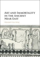 Art and Immortality in the Ancient Near East