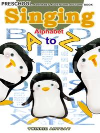 Singing Alphabet A to Z【電子書籍】[ Twinkie Artcat ]