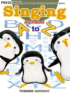 Singing Alphabet A to Z【電子書籍】[ Twinkie Artcat ]