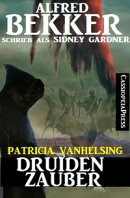 Patricia Vanhelsing: Sidney Gardner - Druidenzauber