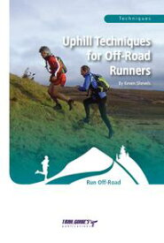 Uphill Techniques for Off-Road Runners【電子書籍】[ Keven Shevels ]