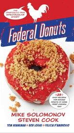 Federal DonutsThe (Partially) True Spectacular Story【電子書籍】[ Michael Solomonov ]