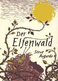 Der ElfenwaldDas Kleine Volk (2)【電子書籍】[ Steve Augarde ]