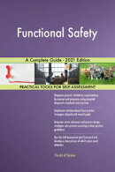 Functional Safety A Complete Guide - 2021 Edition