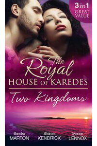 TheRoyalHouseOfKaredes:TwoKingdoms(Books1-3):BillionairePrince,PregnantMistress/TheSheikh'sVirginStable-Girl/ThePrince'sCaptiveWife(Mills&BoonM&B)(TheRoyalHouseofKaredes,Book1)