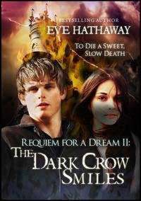 The Dark Crow Smiles: Requiem of A Dream 2【電子書籍】[ Eve Hathaway ]