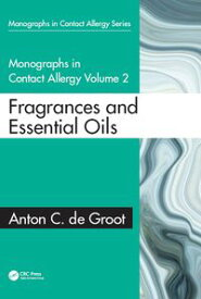 Monographs in Contact Allergy: Volume 2 Fragrances and Essential Oils【電子書籍】[ Anton C. de Groot ]