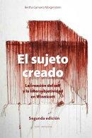 El sujeto creado (Segunda edición)