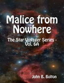 Malice from Nowhere - The Star Voyager Series - Vol. 6A