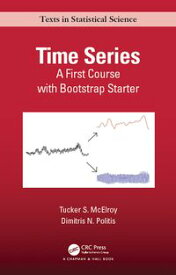 Time SeriesA First Course with Bootstrap Starter【電子書籍】[ Dimitris N. Politis ]