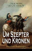 Um Szepter und Kronen - Historischer Romanzyklus (Band 1 bis 5: Vollständige Ausgabe)