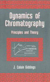 Dynamics of ChromatographyPrinciples and Theory【電子書籍】[ J. Calvin Giddings ]