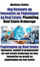 Ang Konsepto ng Innovative na Pagtutugma ng Real Estate: Pinadaling Real Estate Brokerage: Pagtutugma ng Rea…