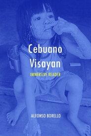 Immersive Reader: Cebuano Visayan【電子書籍】[ Alfonso Borello ]