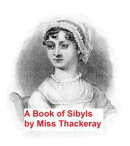 A Book of Sibyls: Mrs. Barbauld, Miss Edgeworth, Mrs. Opie, Miss Austen