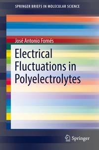 Electrical Fluctuations in Polyelectrolytes【電子書籍】[ Jos? Antonio Forn?s ]