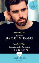 A Family Made In Rome / Reawakened By The Italian Surgeon: A Family Made in Rome (Double Miracle at Nicollin…