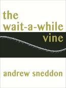 The Wait-a-While Vine