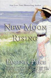 New Moon Rising Second Novel in The St. Simons Trilogy【電子書籍】[ Eugenia Price ]