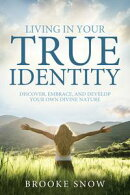 Living in Your True Identity