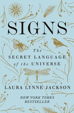 SignsThe secret language of the universe【電子書籍】[ Laura Lynne Jackson ]