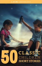 50 Classic Children Short Stories Vol: 1 Works by Beatrix Potter,The Brothers Grimm,Hans Christian Andersen And Many More!【電子書籍】[ Joseph jacobs ]