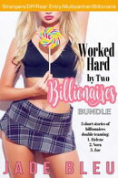 Worked Hard by Two Billionaires Bundle