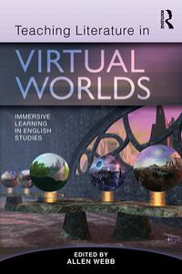 TeachingLiteratureinVirtualWorldsImmersiveLearninginEnglishStudies