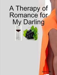 A Therapy of Romance for My Darling【電子書籍】[ Joyce Tatu ]