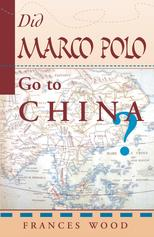 Did Marco Polo Go To China?【電子書籍】[ Frances Wood ]