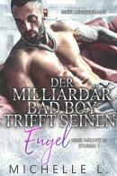 Der Milliardär Bad Boy trifft seinen Engel: Biker Liebesromane
