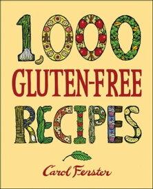 1,000 Gluten-Free Recipes【電子書籍】[ Carol Fenster ]