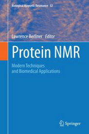Protein NMRModern Techniques and Biomedical Applications【電子書籍】
